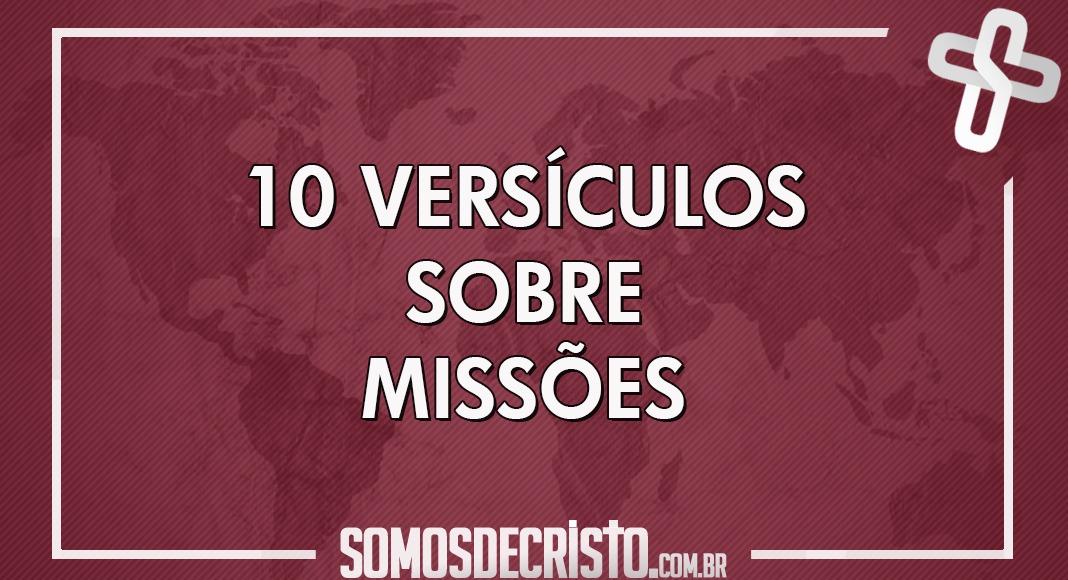 10 Versículos Sobre Missões Somos De Cristo